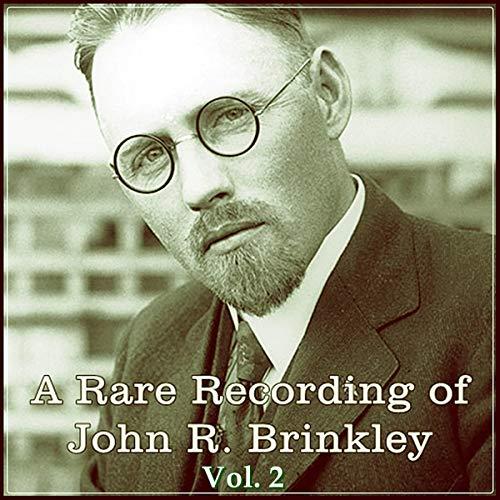 A Rare Recording of John R. Brinkley Vol. 2 audiobook cover art