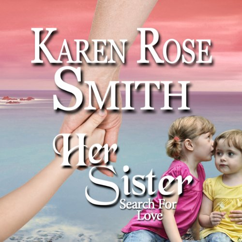 Her Sister     Search for Love, Book 7              By:                                                                                                                                 Karen Rose Smith                               Narrated by:                                                                                                                                 Diane Piron-Gelman                      Length: 4 hrs and 51 mins     7 ratings     Overall 4.4