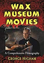 Wax Museum Movies: A Comprehensive Filmography