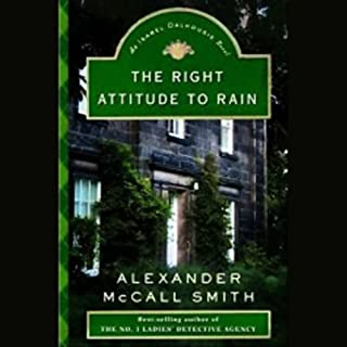 The Right Attitude to Rain     An Isabel Dalhousie Novel              Written by:                                                                                                                                 Alexander McCall Smith                               Narrated by:                                                                                                                                 Davina Porter                      Length: 8 hrs and 50 mins     1 rating     Overall 5.0