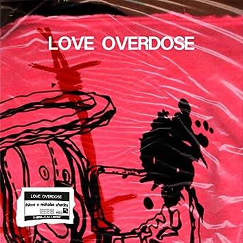 Love Overdose (feat. Nickolas Charles)