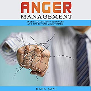 Anger Management: Anger Management Techniques and Tips to Tame Your Temper cover art