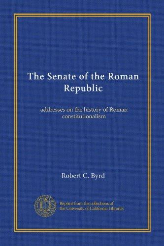 The Senate of the Roman Republic (Vol-1): addresses on the history of Roman constitutionalism