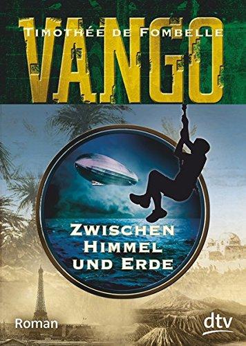Vango - Zwischen Himmel und Erde: Roman (Die Vango-Reihe)