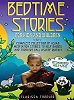 Bedtime Stories for Kids and Children: Complete Collection of Asian Meditation Stories to Help Babies and Toddlers Fall Asleep Quickly