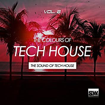 The Colours Of Tech House, Vol. 2 (The Sound Of Tech House)
