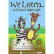 We Listen : We Don't Interrupt (Golden Rules)