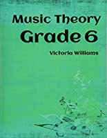 My Music Theory, Grade 6: For Abrsm Candidates (Mymusictheory Complete Courses)