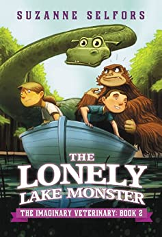 The Lonely Lake Monster (The Imaginary Veterinary Book 2) by [Suzanne Selfors, Dan Santat]