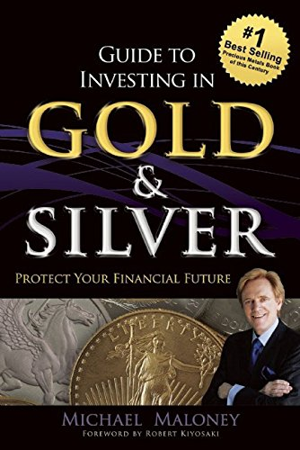 Compare Textbook Prices for Guide To Investing in Gold & Silver: Protect Your Financial Future  ISBN 9781937832742 by Maloney, Michael