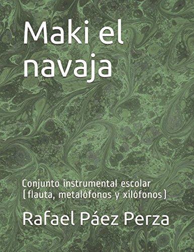 Maki el navaja: Conjunto instrumental escolar (flauta, metal