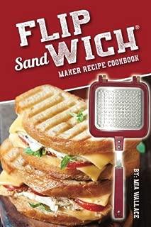 Flip Sandwich® Maker Recipe Cookbook: Unlimited Delicious Copper Pan Non-Stick Stovetop Panini Grill Press Recipes (Panini Press Grill Series)