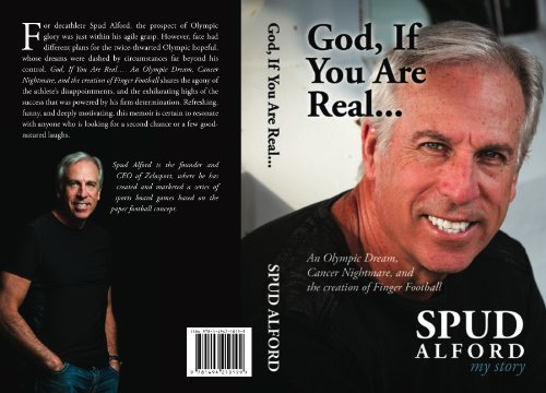 God, If You Are Real...: An Olympic Dream, Cancer Nightmare, and the Creation of Finger Football (English Edition)