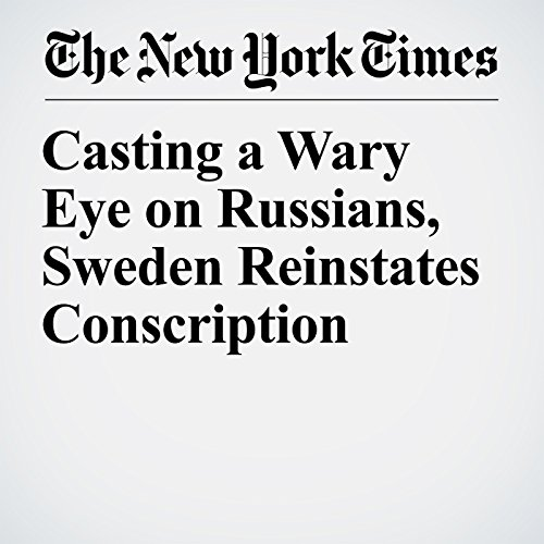 Casting a Wary Eye on Russians, Sweden Reinstates Conscription copertina