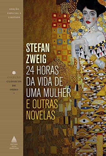 24 horas da vida de uma mulher e outras novelas (Coleção Clássicos de Ouro)