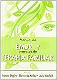 Manual De EMDR Y Procesos De Terapia Familiar (LIBROS DE PSICOLOGIA)