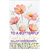 To a Butterfly (English Edition)