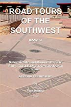 Road Tours Of The Southwest, Book 10: National Parks & Monuments, State Parks, Tribal Park & Archeological Ruins (Page, Arizona Excursions)