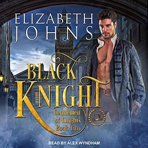 Black Knight: Gentlemen of Knights, Book 2
