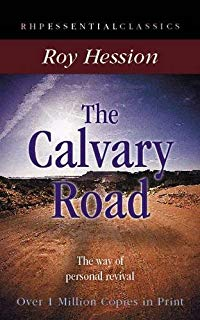 The Calvary Road: The Way of Personal Revival (Essential Classics)
