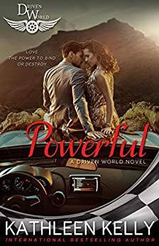 Powerful: A Driven World Novel (The Driven World) by [Kathleen Kelly, KB Worlds]
