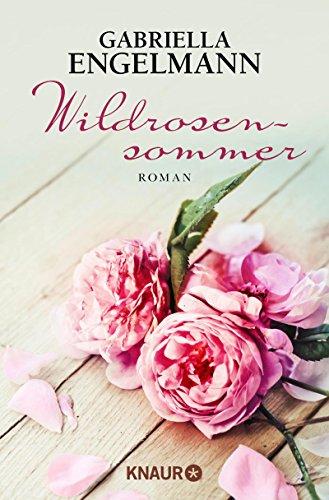 Wildrosensommer: Roman