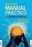 Manual práctico de neuroventas: Ejercicios, Situaciones Y Actividades Lúdicas Para Poner A Prueba En Las Ventas.