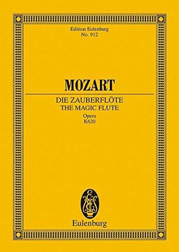 Die Zauberflöte: Oper in zwei Aufzügen. KV 620. Soli, Chor und Orchester. Studienpartitur. (Eulenburg Studienpartituren)