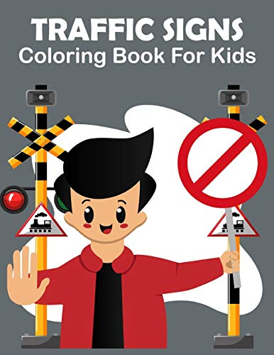 Traffic Signs Coloring Book For Kids: Traffic Sign, Icon, Symbol coloring and activity books for kid