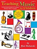Teaching Music to Children: A Curriculum Guide for Teachers Without Music Training
