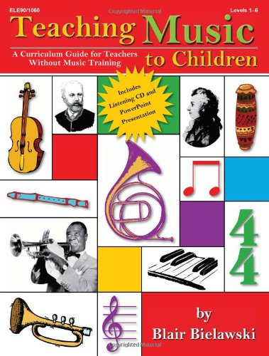 Compare Textbook Prices for Teaching Music to Children: A Curriculum Guide for Teachers Without Music Training 2nd ed. Edition ISBN 9781429119610 by Bielawski, Blair,Blair, Peter