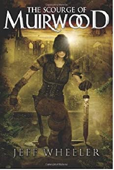 The Scourge of Muirwood (Legends of Muirwood Book 3) by [Jeff Wheeler]