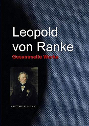 Leopold von Ranke: Gesammelte Werke (German Edition)