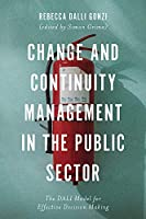 Change and Continuity Management in the Public Sector: The Dali Model for Effective Decision Making