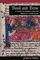 Book and Verse: A Guide to Middle English Biblical Literature (Illinois Medieval Studies)