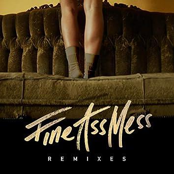 Fine Ass Mess (Remixes)