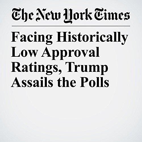 Facing Historically Low Approval Ratings, Trump Assails the Polls copertina