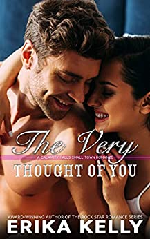 The Very Thought of You (A Calamity Falls Small Town Romance Novel Book 3) by [Erika Kelly]