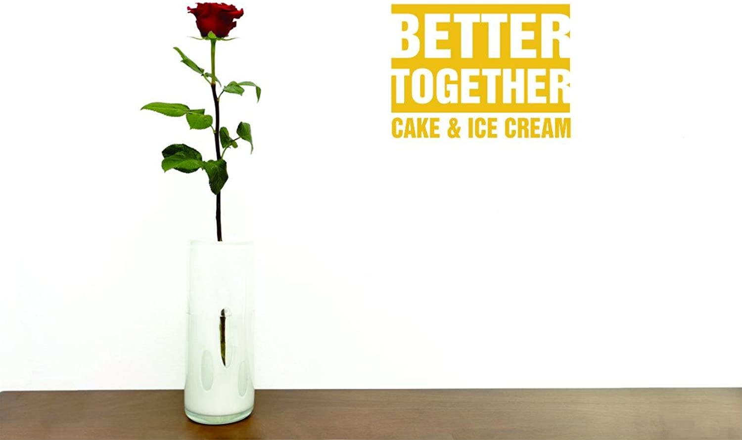 Decal Wall Sticker - Best Selling Cling Transfer - ON SALE NOW   Better Together Cake & Ice Cream Kitchen Food Quote Home Decor Picture Art Size  30 Inches x 46 Inches