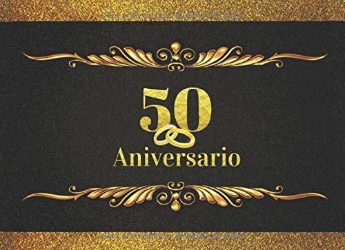 50 ANIVERSARIO: ELEGANTE LIBRO DE FIRMAS PARA CELEBRACIÓN DE ANIVERSARIO DE BODAS O CASADOS   RECOGE COMENTARIOS Y FELICITACIONES DE TUS AMIGOS Y ... RECIBIDOS   LIBRO DE VISITAS. BODAS DE ORO.