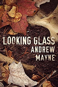 Looking Glass (The Naturalist Book 2) by [Andrew Mayne]