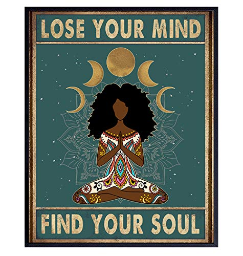 African American Women, Black Woman - Lose Your Mind Find Your Soul Poster - New Age Zen Meditation Decor - Inspirational Boho Wall Art - Uplifting Spiritual Motivational Gifts for Women