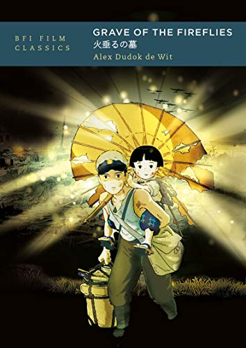 Grave of the Fireflies (BFI Film Classics) (English Edition)