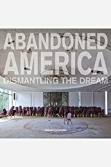 Christopher, M: Abandoned America: Dismantling the Dream Gebundene Ausgabe