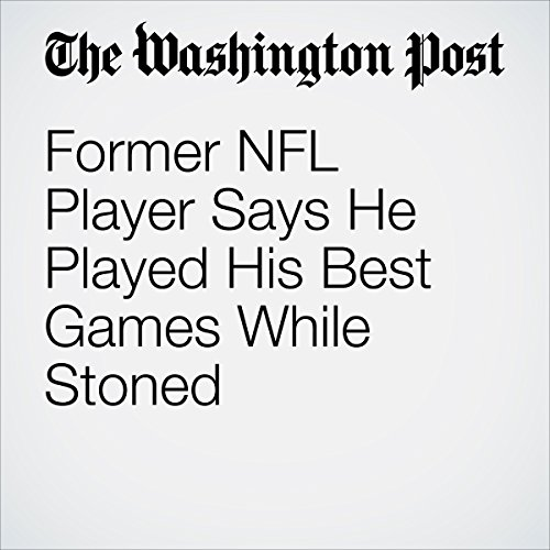 Former NFL Player Says He Played His Best Games While Stoned cover art