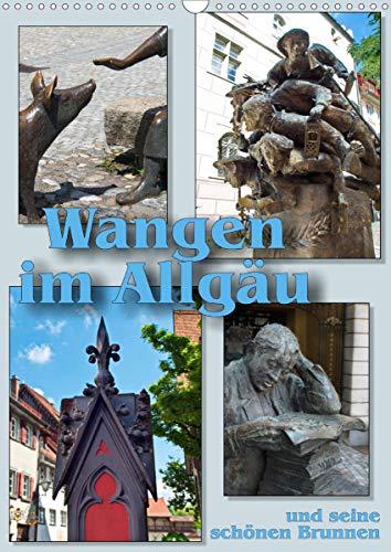 Wangen im Allgäu und seine schönen Brunnen (Wandkalender 2021 DIN A3 hoch)