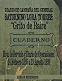 DIARIO DE CAMPAÑA DEL GENERAL SATURNINO LORA TORRES: 'Grito de Baire': (B&W) Hoja de Servicio y Diario de Operaciones: 24 Febrero 1895 a 19 Agosto 1898