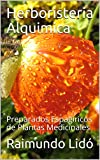 Herboristeria Alquimica: Preparados Espagiricos de Plantas Medicinales