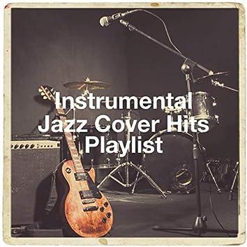 Instrumental Jazz Cover Hits Playlist