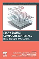 Self-Healing Composite Materials: From Design to Applications (Woodhead Publishing Series in Composites Science and Engineering)